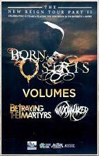 BORN OF OSIRIS VOLUMES New Reign Tour 2017 Ltd Ed RARE Poster +FREE Metal Poster