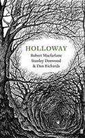 Holloway by Robert Macfarlane 9780571310661 | Brand New | Free UK Shipping