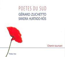 GERARD ZUCHETTO & SANDRA HURTADO-ROS - POETES DU SUD - 14 TRACKS - 2013 - NEUF
