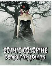Gothic Coloring Books for Adults: A Scary Adult Coloring Book (Skull Designs Plus Mandalas, Animals, and Flowers Patterns) by Gothic Coloring Books for Adults (Paperback / softback, 2016)