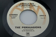 Persuasions: I Really Got it Bad for You / Lookin' for a Love   [Unplayed Copy]