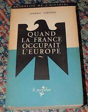 A. VARENNE - Quand la France occupait l'Europe - E.O. 1948  Campagne Napoléon