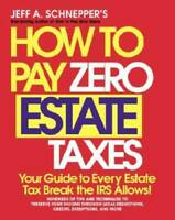 How To Pay Zero Estate Taxes: Your Guide to Every Estate Tax Break  - ACCEPTABLE