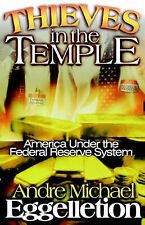 NEW Thieves in the Temple: America Under the Federal Reserve System