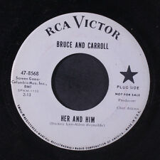 BRUCE AND CARROLL: Her And Him / When I Leave Love 45 (dj) Oldies
