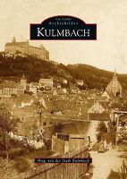 Kulmbach Bayern Stadt Geschichte Bildband Bilder Fotos Buch AK Archivbilder NEU