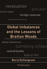 Very Good, Global Imbalances and the Lessons of Bretton Woods (Cairoli Lectures)