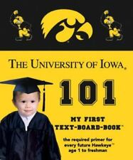 University of Iowa 101: My First Text-board-book (University 101 Board Books) by