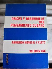 Origen y Desarrollo del Pensamiento Cubano by Raimundo Menocal y Cueto (1945 PB)
