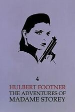The Adventures of Madame Storey : Volume 4 by Hulbert Footner (2014, Paperback)
