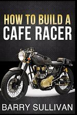 How to Build a Cafe Racer Book by Barry Sullivan~BRAND NEW!
