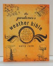 The Gardeners Weather Bible: How to Predict and P