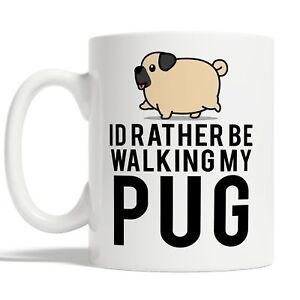 Id Rather Be Walking My Pug Mug Coffee Cup Gift Idea Dog Pet Owners Funny Joke