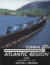 CONRAIL Atlantic Region in COLOR, Vol. 2, 1979-1981 (the crucible of Conrail)
