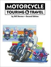 Motorcycle Touring and Travel by Bill Stermer (1999, Paperback, Revised)