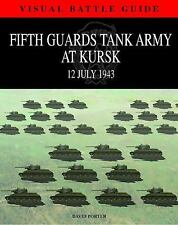 5TH GUARDS TANK ARMY AT KURSK: 11 July 1943 (Visual Battle Guide), Germany, Worl