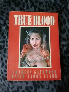 True Blood By Charles Gate Wood And David Aaron Clark