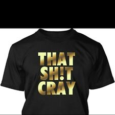 THAT SH*T CRAY YOLO GOLD TSHIRT HUMOR FUNNY JERSEY SHORE