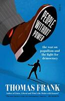People Without Power: the war on populism and the fight for democracy by Frank,
