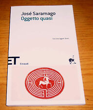 OGGETTO QUASI Racconti Narrativa straniera Saramago 1° rist. EINAUDI 2007
