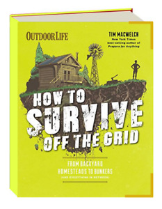 Survive off the Grid Backyard Homesteads to Bunkers (And Everything in Between
