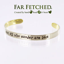 Cuff Bracelet Bangle Quote Bracelet NOT ALL WHO WANDER ARE LOST Far Fetched *
