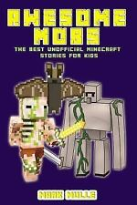 Awesome Mobs 2 : The Best Unofficial Minecraft Stories for Kids by Mark Mulle...