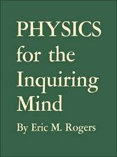 Physics for the Inquiring Mind: The Methods, Nature, and Philosophy of Physical