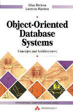 OBJECT-ORIENTED DATABASE SYSTEMS: CONCEPTS AND ARCHITECTURES., Bertino, Elisa &