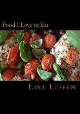 NEW Food I Love to Eat: Food I Love to Eat (Volume 1) by Mrs Lisa Liffen