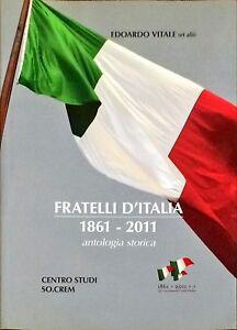 FRATELLI D'ITALIA 1861-2011 - EDOARDO VITALE (ET ALII) - SO.CREM, 2011