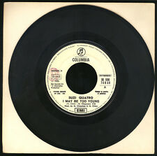 """SUZI QUATRO / SMOKIE  I MAY BE TOO YOUNG / DON'T PLAY YOUR ROCK'N ROLL 7"""" (617 )"""