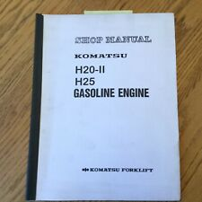 Komatsu H20-II H25 GAS GASOLINE ENGINE SERVICE SHOP REPAIR MANUAL FORKLIFT TRUCK