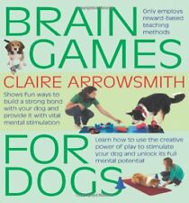 Brain Games For Dogs: Fun ways to build a strong bond with your dog and provi.