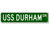 USS DURHAM LKA 114 Ship Navy Sailor Metal Street Sign - Aluminum