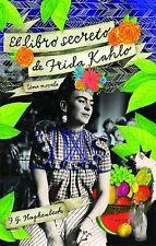 Atria Espanol Ser.: El Libro Secreto de Frida Kahlo by F. G. Haghenbeck...