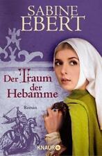 Der Traum der Hebamme von Sabine Ebert (2011, Taschenbuch), UNGELESEN