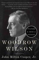 Woodrow Wilson: A Biography by Cooper Jr., John Milton