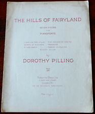 DOROTHY PILLING THE HILLS OF FAIRYLAND 7 PIECES FOR PIANO SHEET MUSIC (1935)