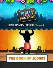 NEW Bible Lessons for Kids: Judges (Bible Fun Factory) (Volume 6)