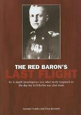 The Red Baron's Last Flight: An In-Depth Investigation into what Really Happened