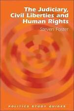 The Judiciary, Civil Liberties and Human Rights by Steven Foster (Paperback,...