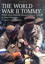 The World War II Tommy: British Army Uniforms European Theatre 1939-45 by Martin