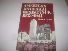 American Anti-Nazi Resistance, 1933-1941: An Historical Analysis by Gottlieb