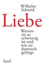 Liebe von Wilhelm Schmid (2011, Gebundene Ausgabe)