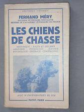 Les chiens de chasse - F. Méry - éd. Payot envoi d'auteur - dresseur cynophilie