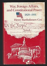 War, Foreign Affairs and Constitutional Power, 1829-1901 by Henry B. Cox, Signed
