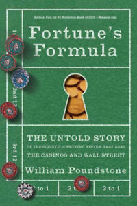 Fortune's Formula: The Untold Story of the Scientific Betting System That Beat