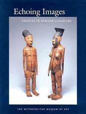 Echoing Images: Couples in African Sculpture (Metropolitan Museum of Art Series)