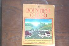 Bountiful Ohio : Good Food and Stories from Where the Heartland Begins by...
